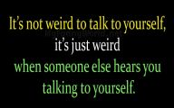 Funny Weird Quotes And Sayings 11 Wide Wallpaper