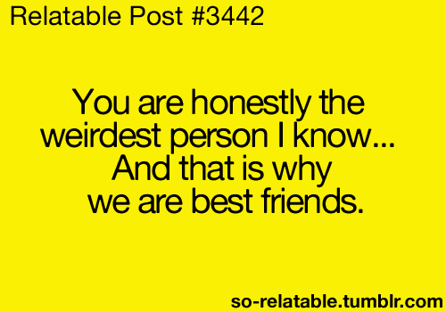 Funny Weird Best Friend Quotes 20 Cool Hd Wallpaper