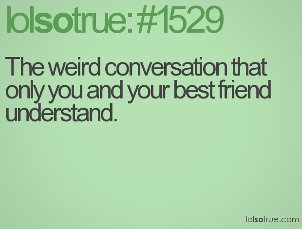 Fun Quotes For Best Friend : Funny weird best friend quotes background wallpaper