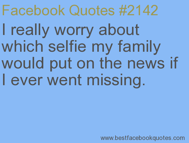 Quotes to put on facebook selfies