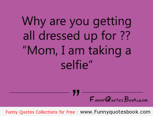Funny Selfies Quotes 23 Wide Wallpaper - Funnypicture.org